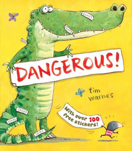 Dangerous!  By Tim Warnes   (Little Tiger Press)