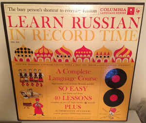"When I was young I had this record album, ""Learn Russian in Record Time"""