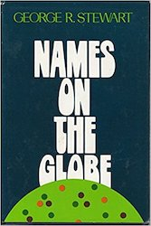 Names On the Globe by George R. Stewart
