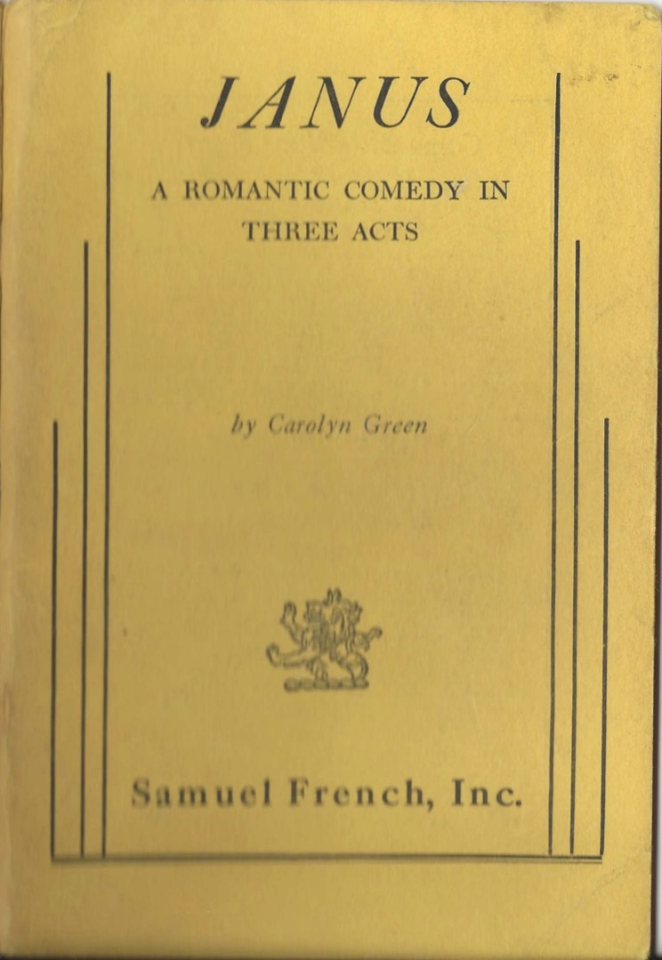 Janus, A Romantic Comedy in Three Acts by Carolyn Green