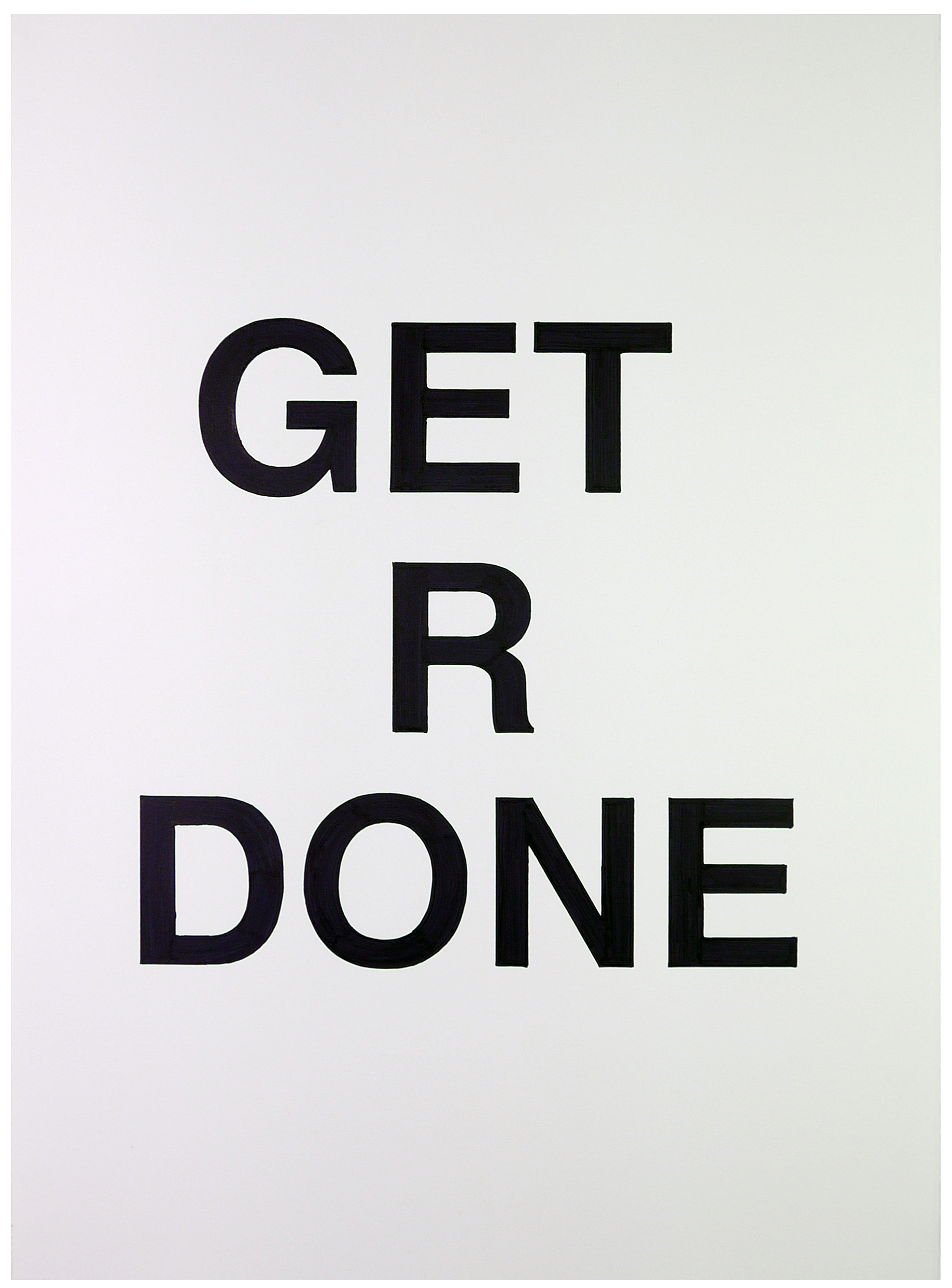 get r done  22 x 30 inches  ink on paper