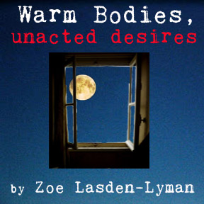 WARM BODIES, UNACTED DESIRES   by Zoe Lasden-Lyman  Nobody wants to talk to a stranger at 5 AM on the subway, but sometimes you don't have a choice.
