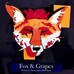 Fox & Grapes by Kevin James Hollenbeck is a show about an estranged family reuniting only to discover they are all dying.