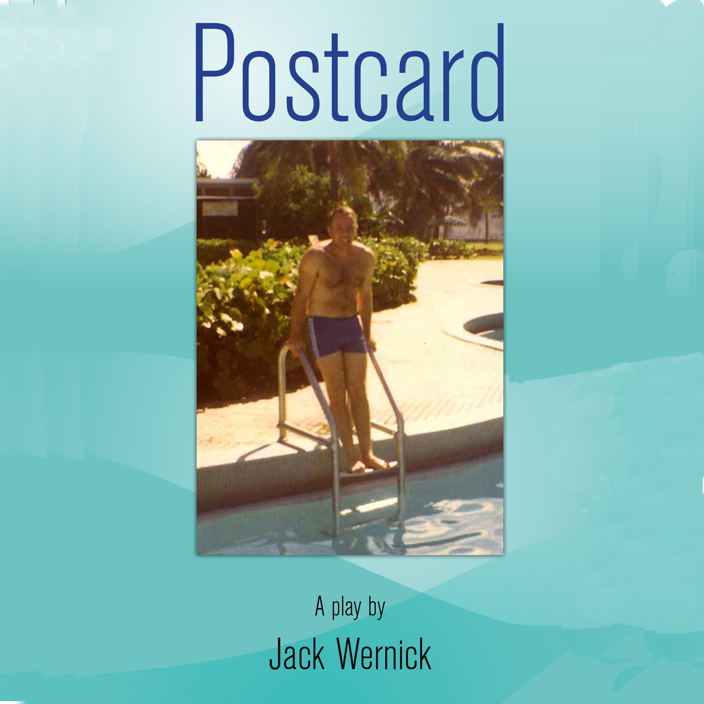 POSTCARD  by Jack Wernick   An artistic teen and his macho jock father from Boston clash over how to best spend the afternoon on a holiday visit to Miami.