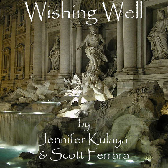 Wishing Well  by Jennifer Kulaya & Scott Ferrara            It's about hopes, dreams, and change,   and being careful with what you wish for.