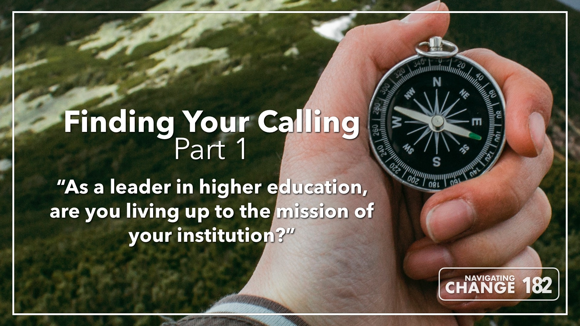 Listen to Finding Your Calling Part 1 on The Navigating Change Podcast