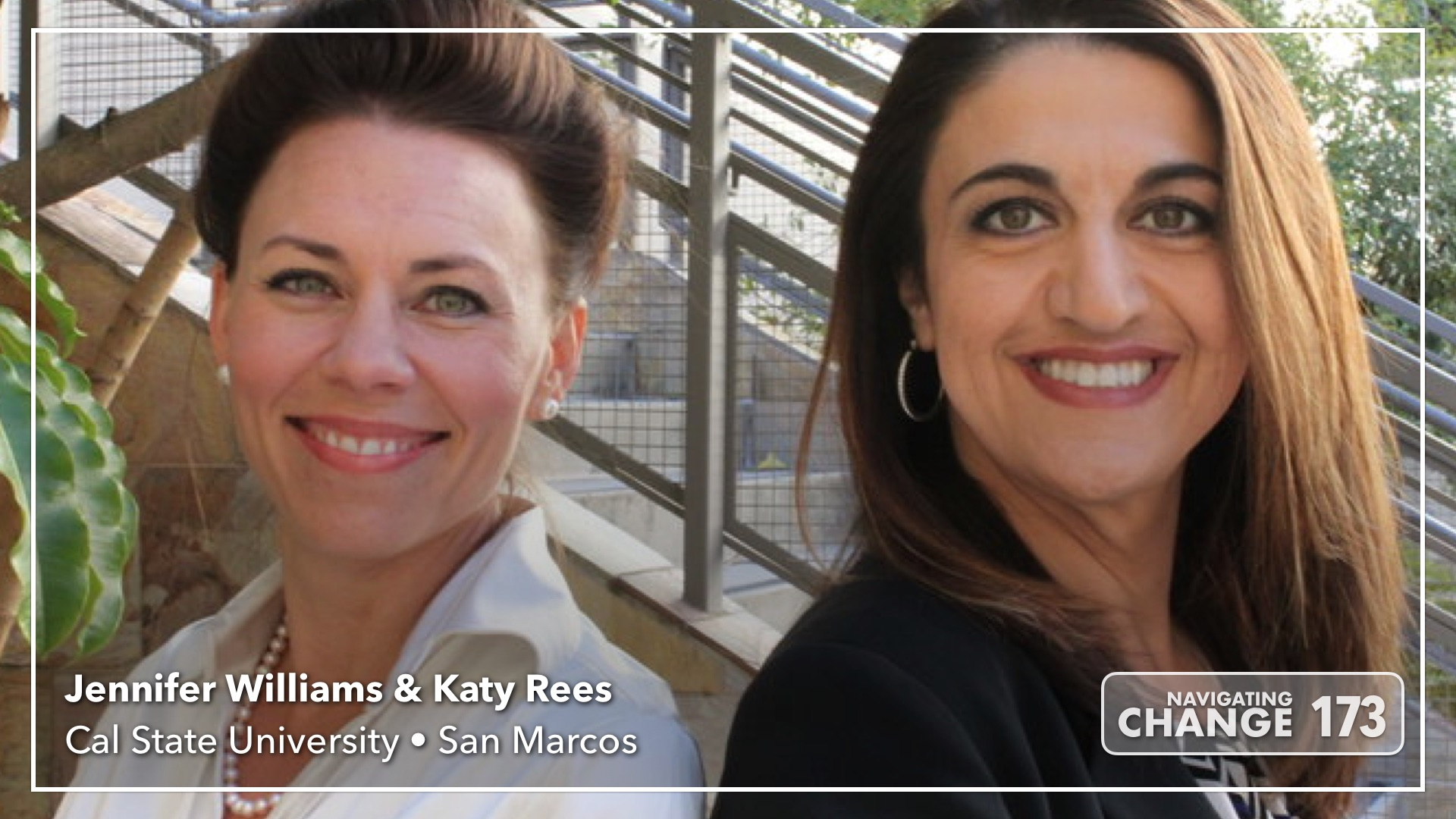 Listen to Cal State San Marcos Jennifer Williams and Katy Rees on Navigating Change The Education Podcast