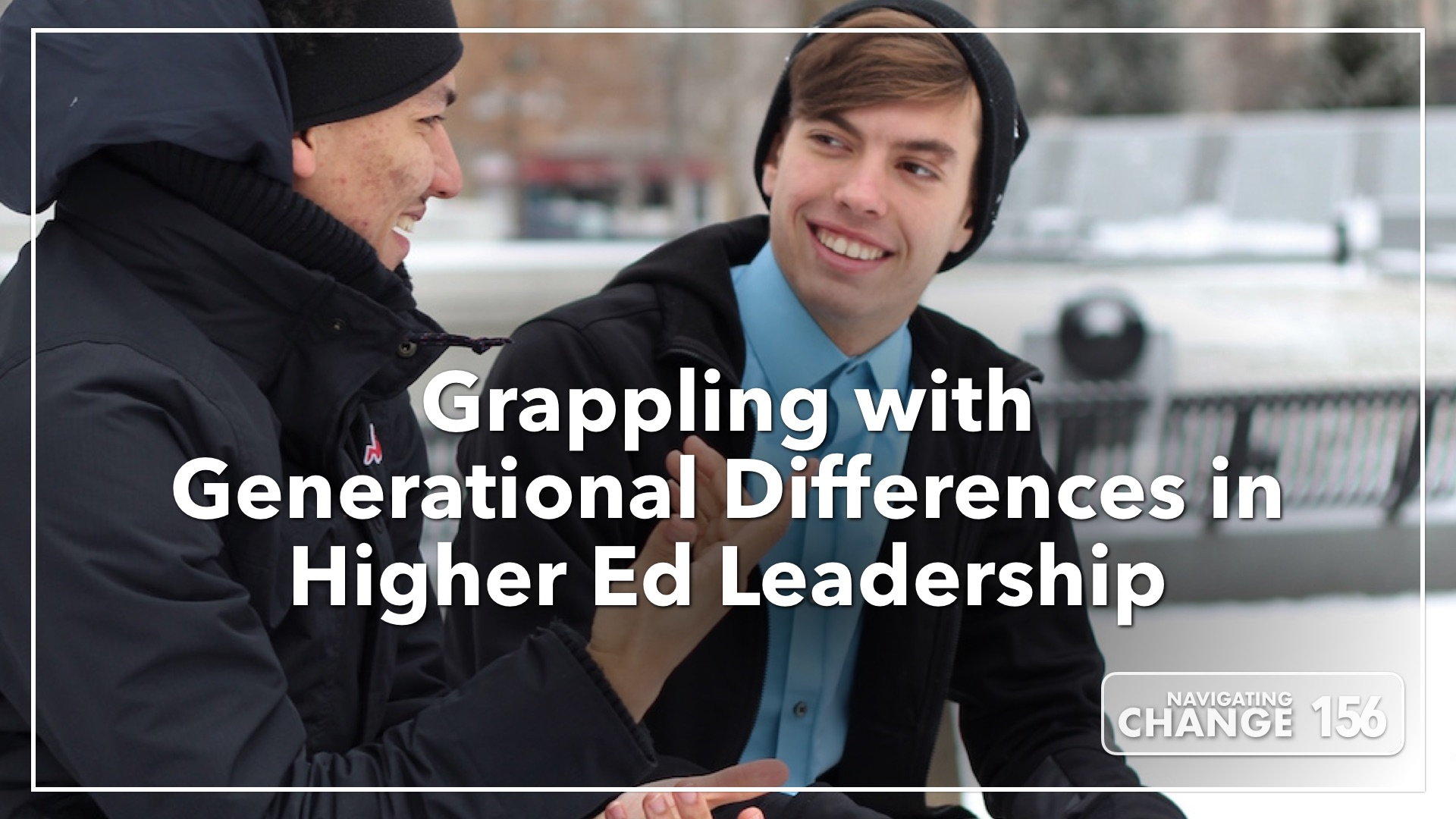 Listen to Generational Differences on Navigating Change the Education Podcast