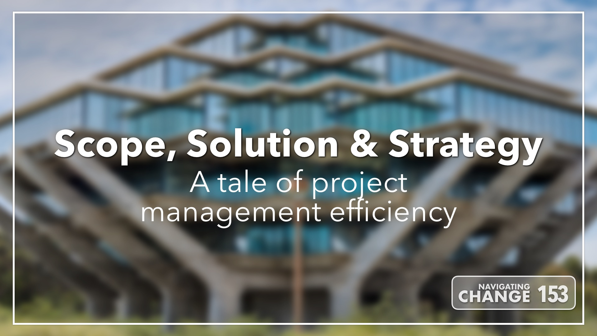 Listen to Project Management Efficiency on Navigating Change The Education Podcast