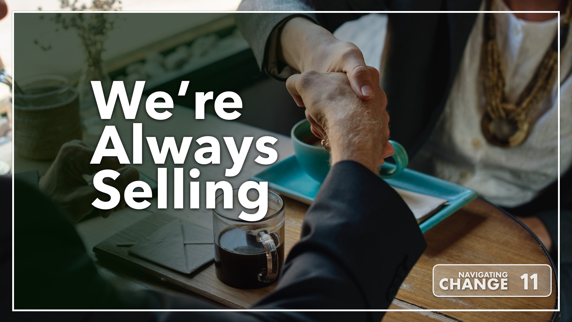 Listen to We're Always Selling on Navigating Change The Education Podcast