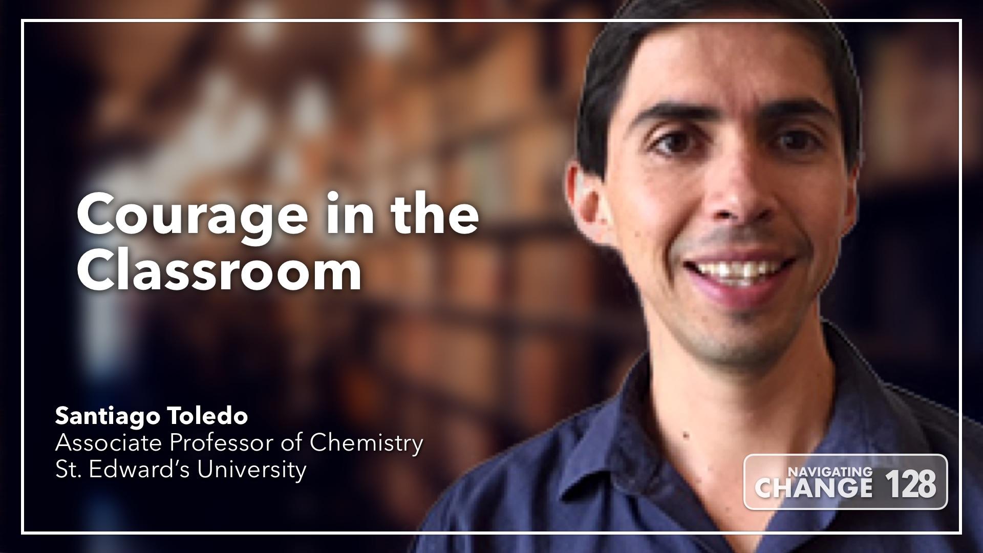 Listen to Santiago Toledo on Navigating Change The Education Podcast