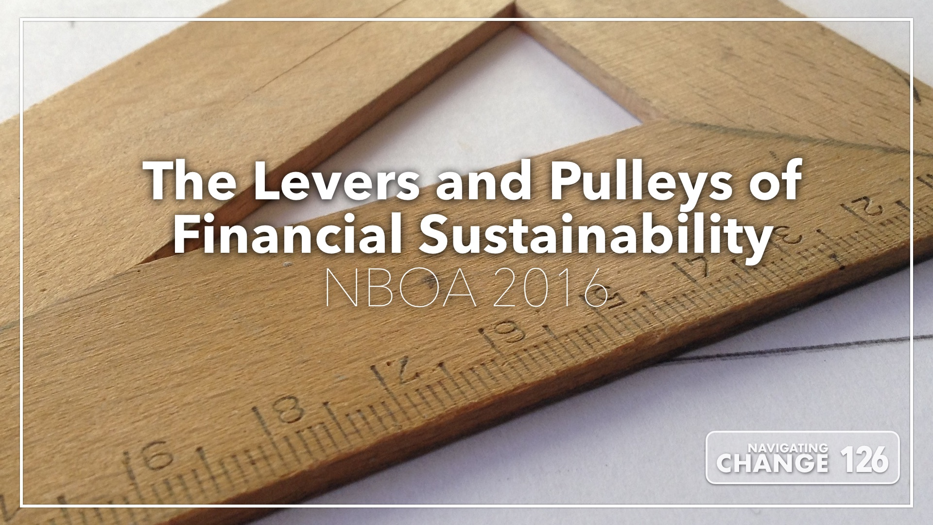 Listen to The Levers and Pulleys of Financial Sustainability on Navigating Change The Education Podcast