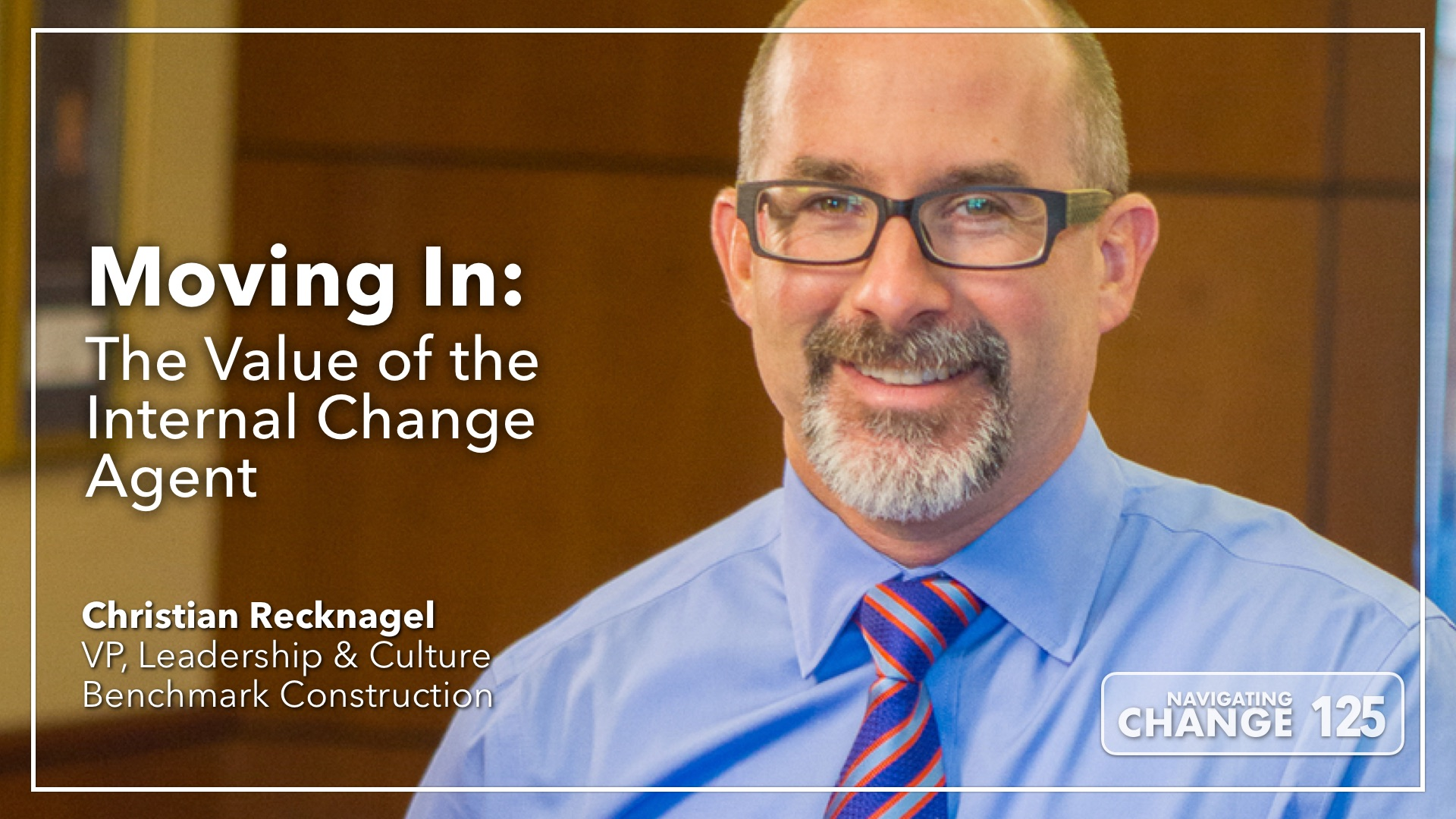Listen to Benchmark Construction Leadership VP Christian Recknagel on Navigating Change The Education Podcast