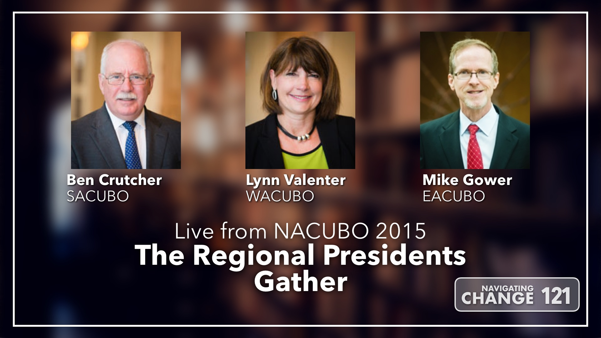 Listen to NACUBO 2015 Regional Presidents on Navigating Change The Education Podcast