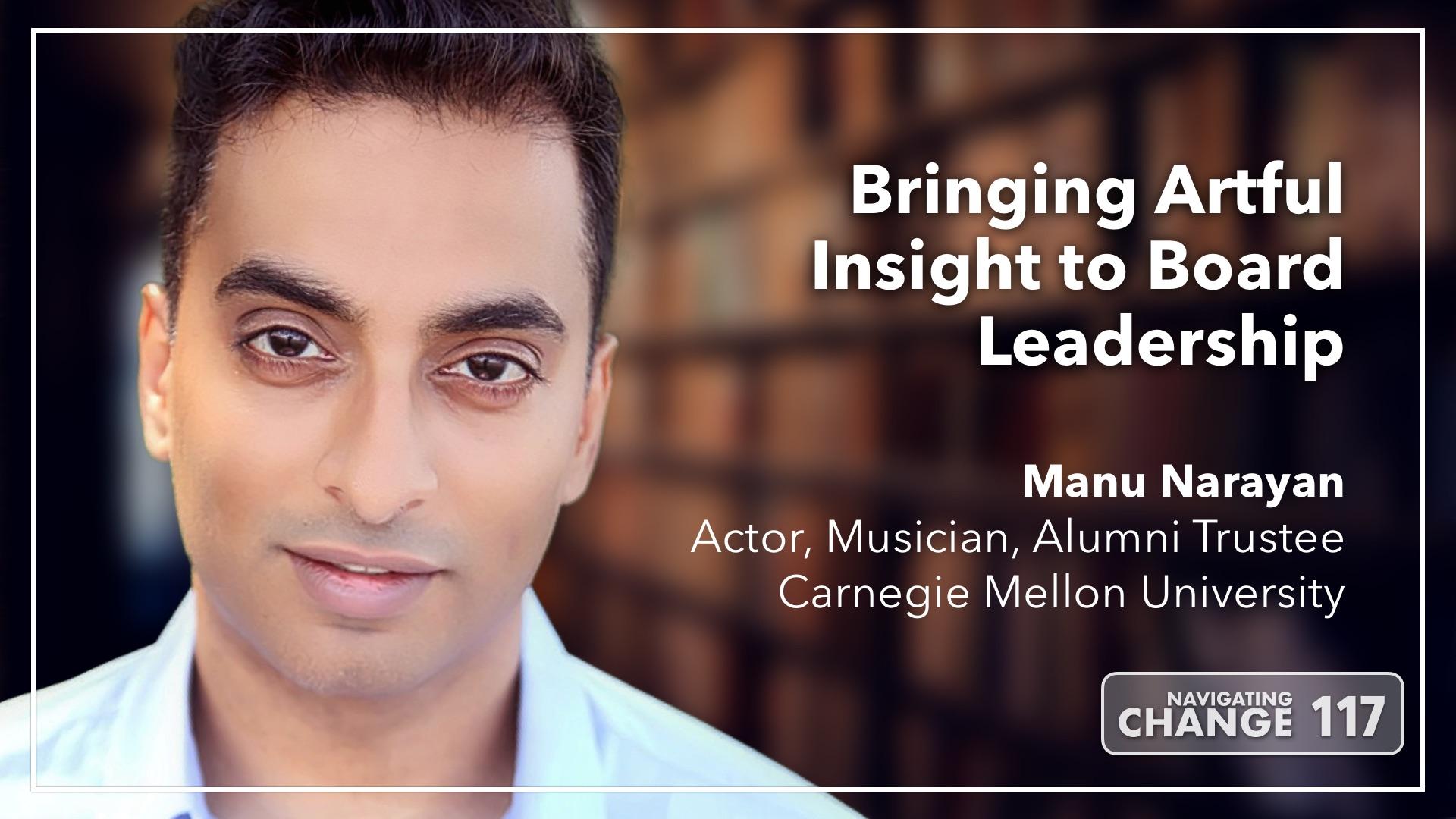 Listen to Manu Narayan on Board Leadership at Carnegie Mellon University