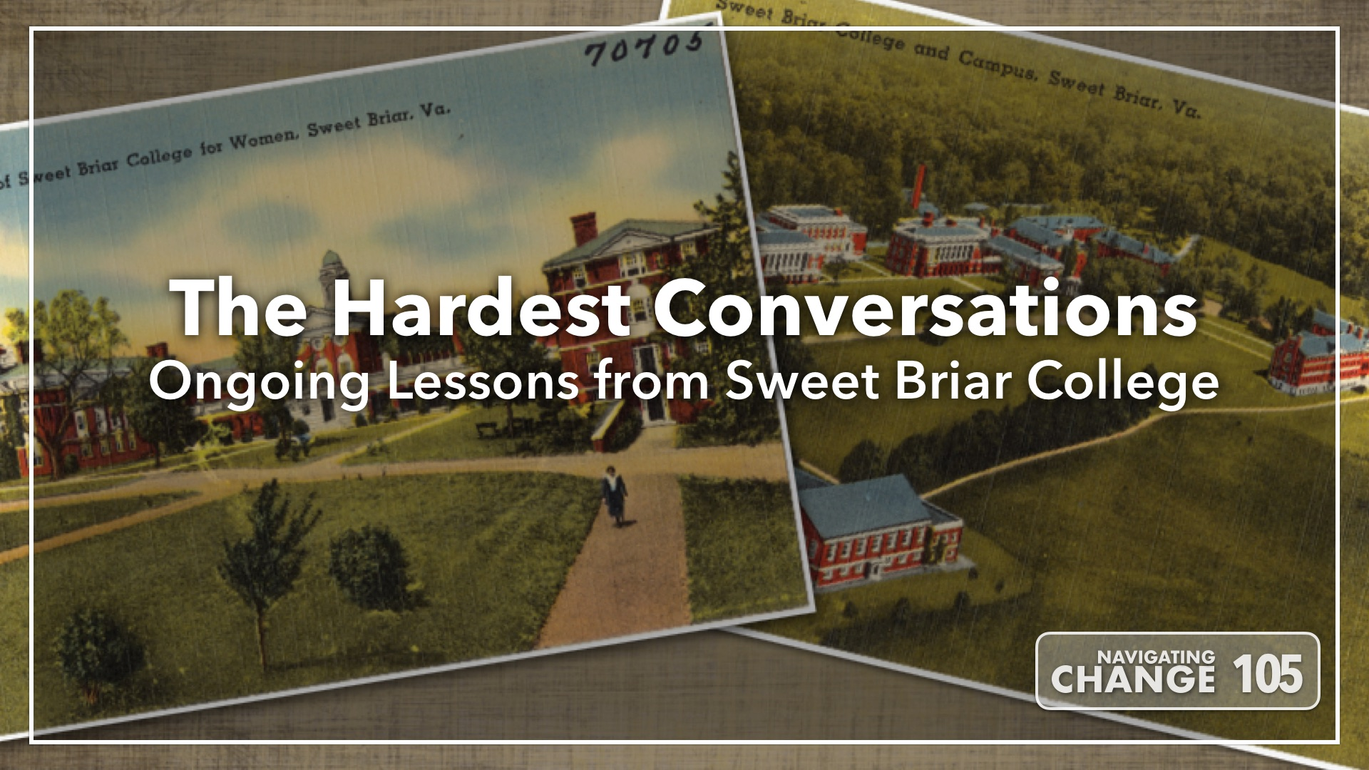 Listen to Lessons from Sweet Briar College on Navigating Change The Education Podcast