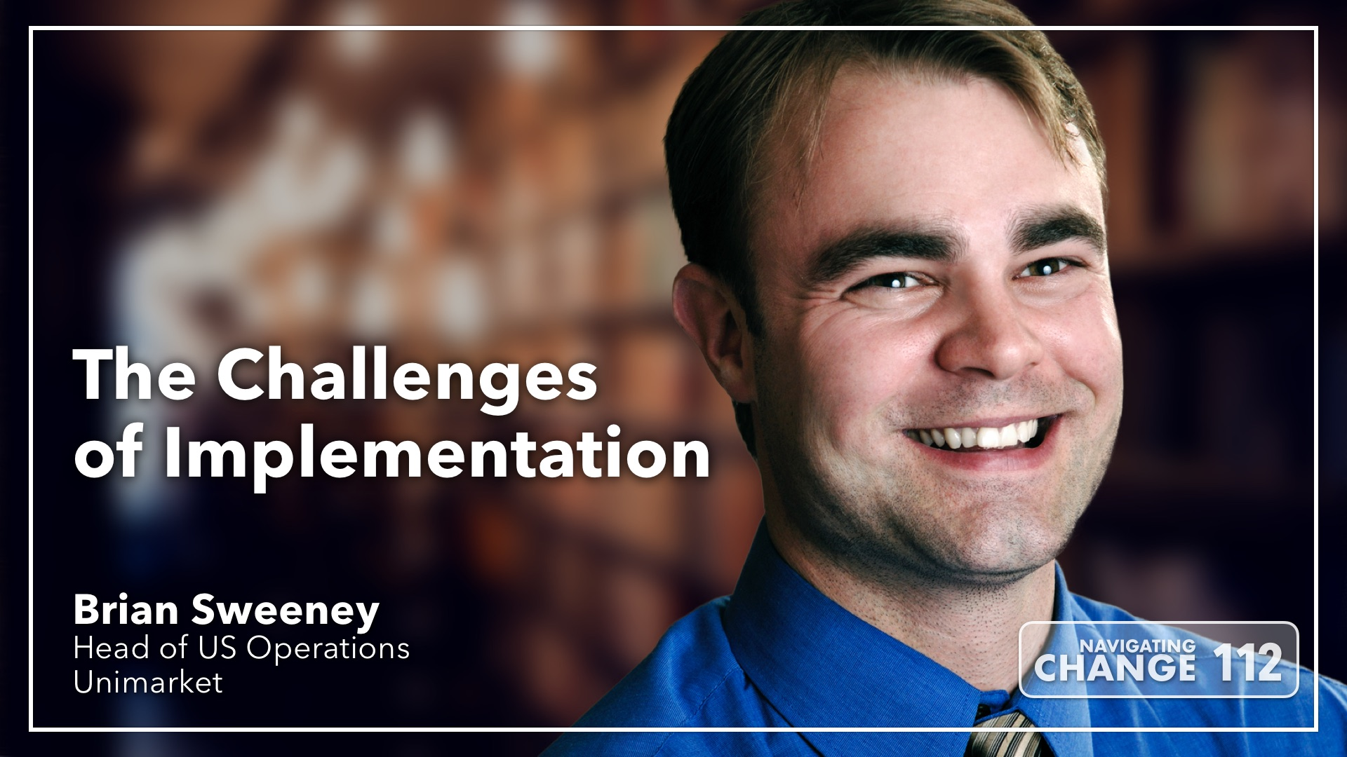 Listen to The Challenges of Implementation with Brian Sweeney on Navigating Change The Education Podcast