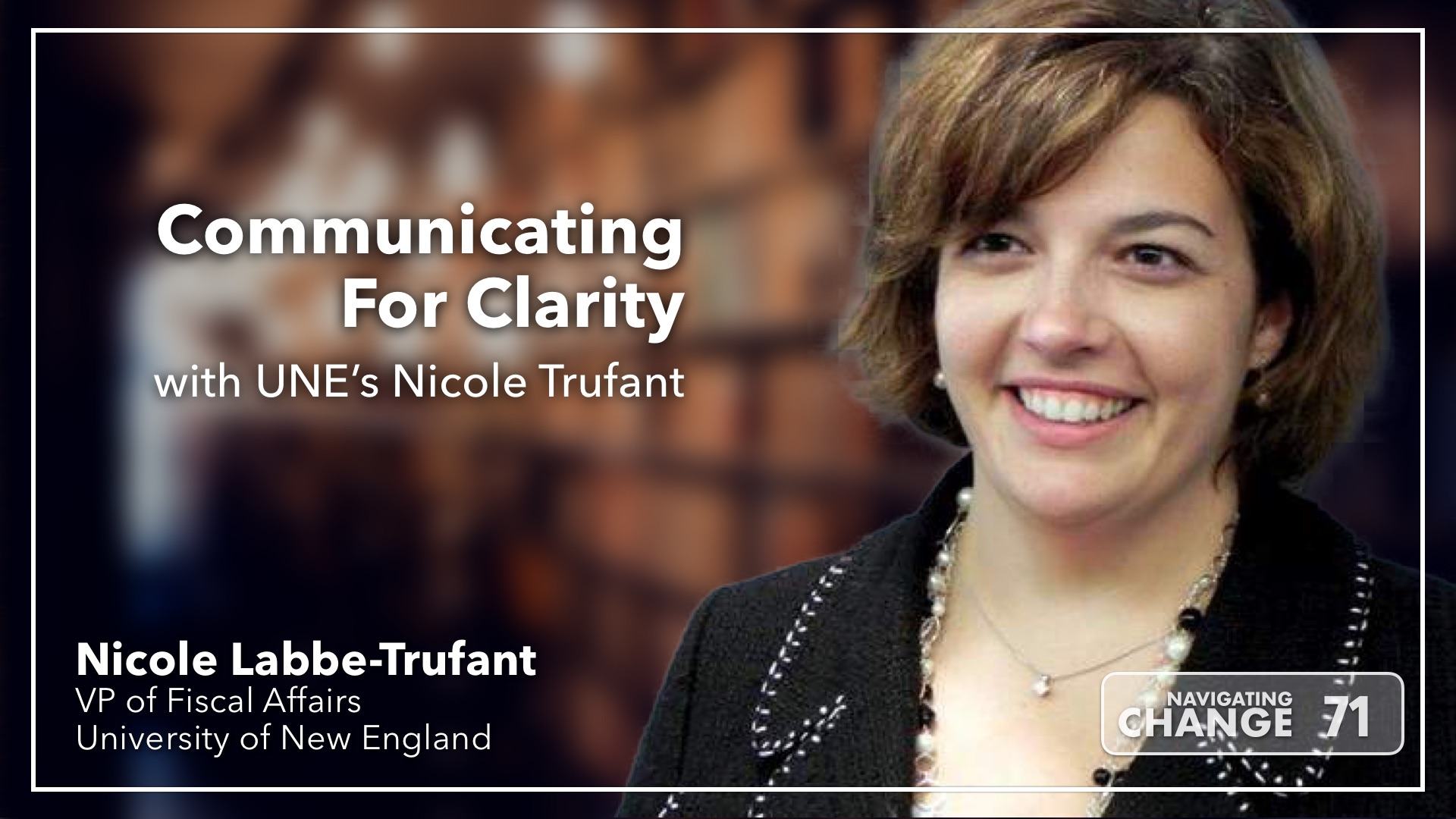 Listen to Communicating for Clarity on Navigating Change The Education Podcast