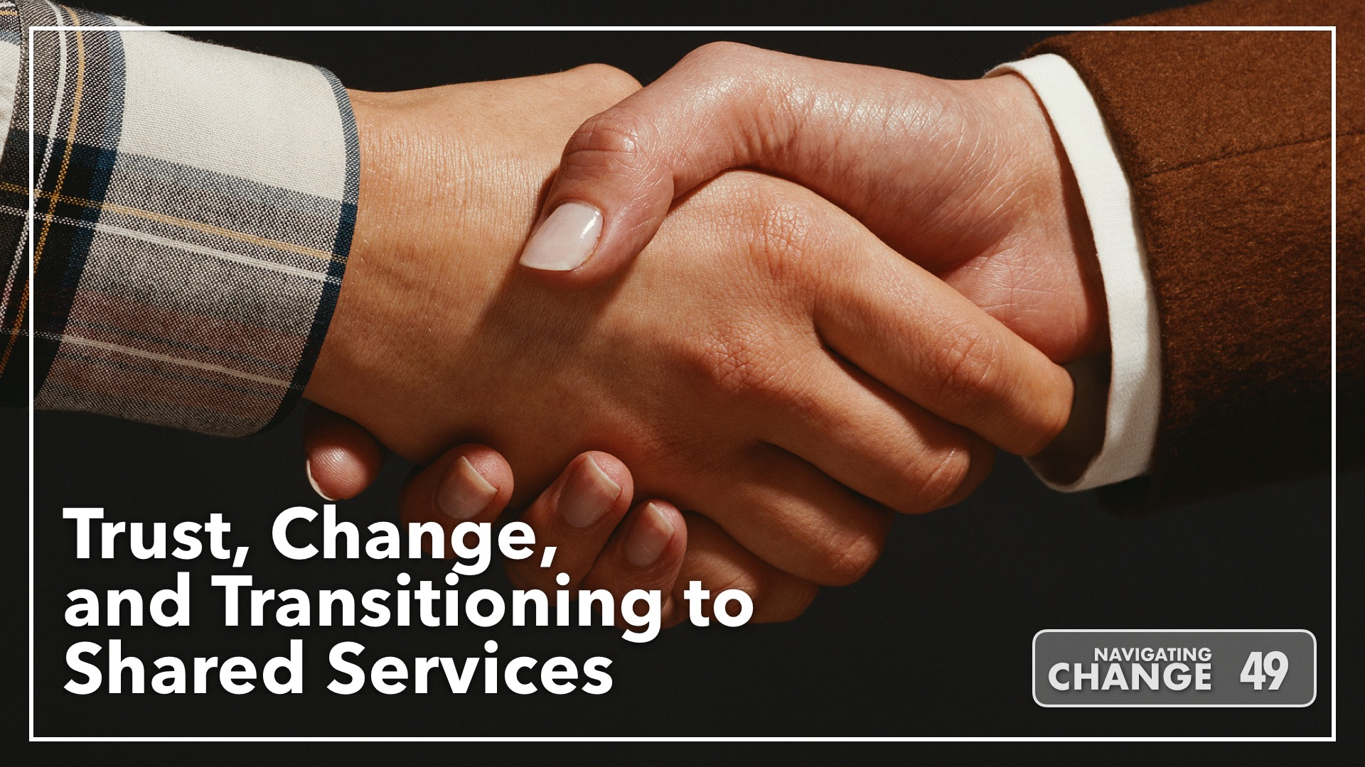 Listen to Trust and Shared Services on Navigating Change The Education Podcast