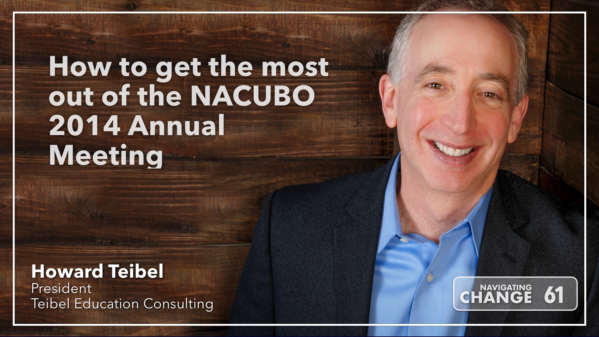 Listen to How to get the most out of the NACUBO 2014 Annual Meeting on Navigating Change The Education Podcast