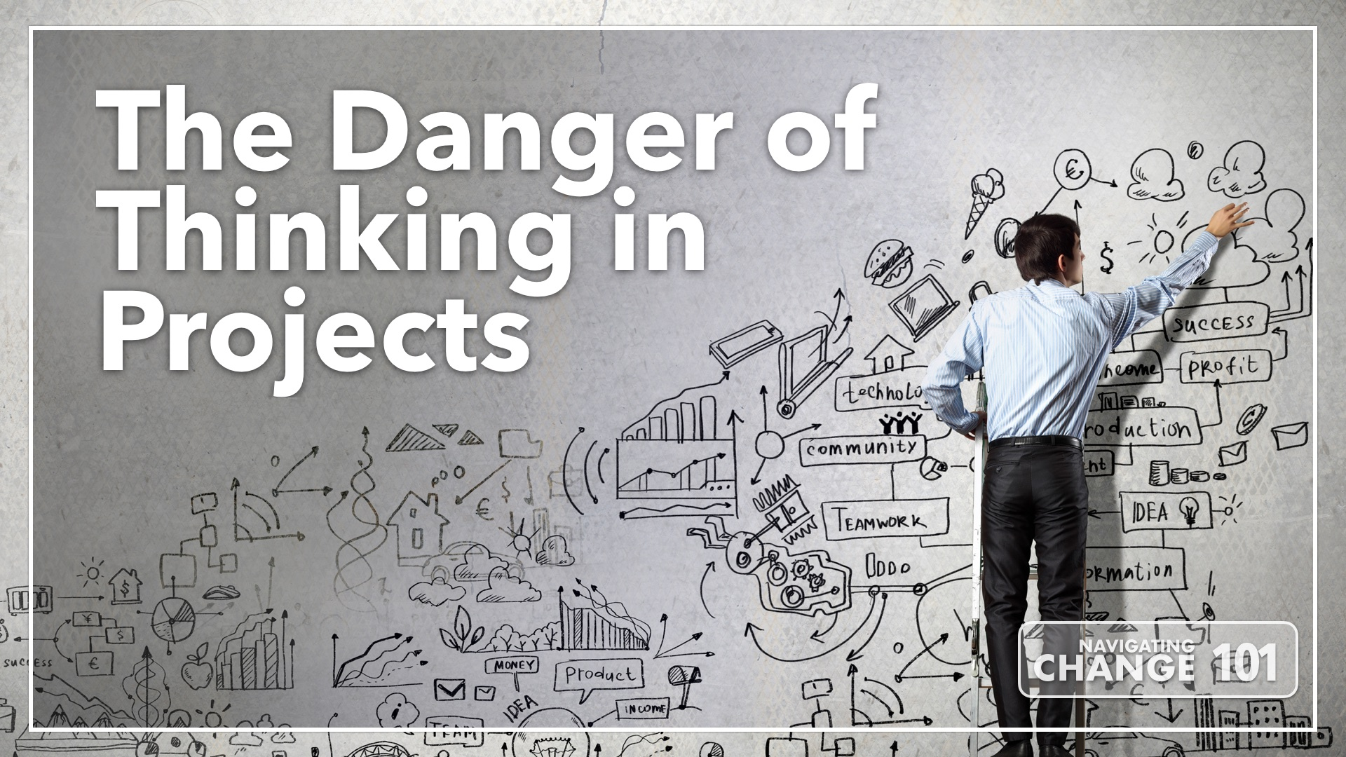 Listen to The Danger of Thinking in Projects on Navigating Change The Education Podcast