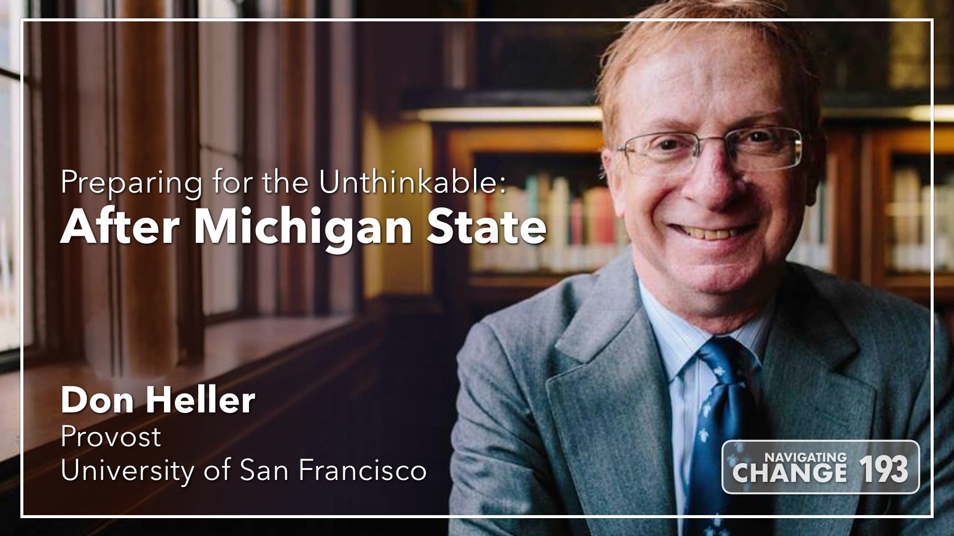 Listen to Dr. Don Heller on Navigating Change The Podcast from Teibel Education