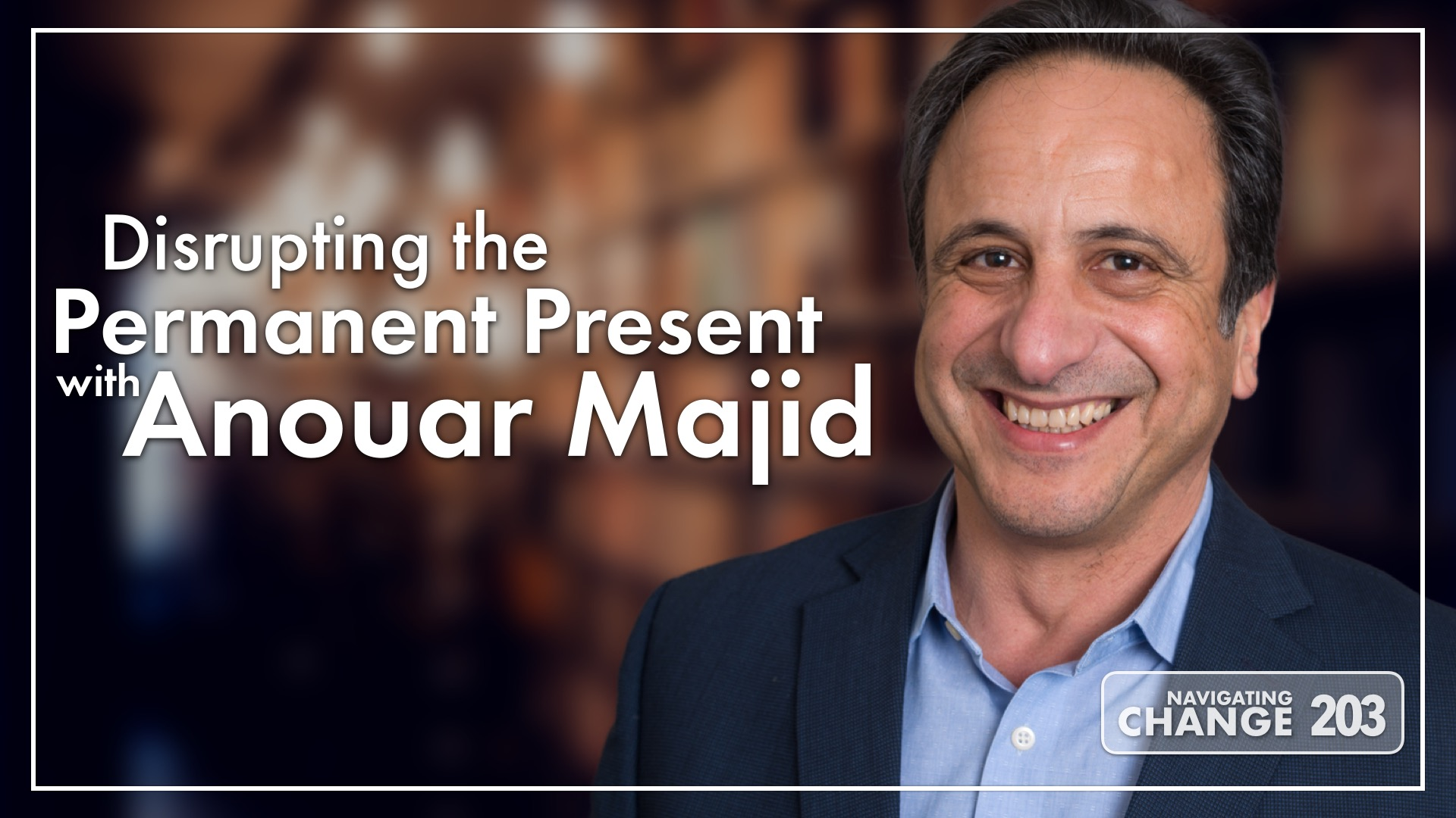 Disrupting the Permanent Present with Anouar Majid