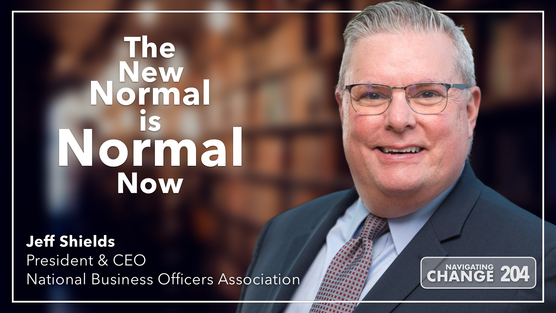 204 The New Normal Is Normal Now With Nboa President Jeff Shields