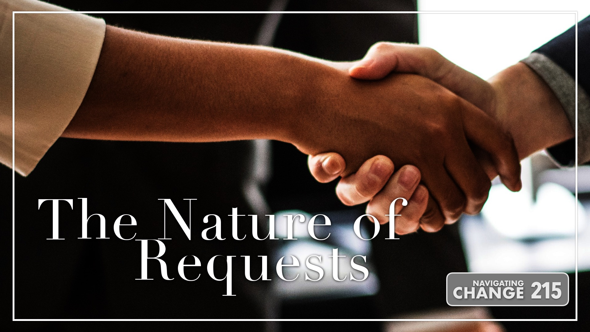 The Nature of Requests on Navigating Change with Howard Teibel