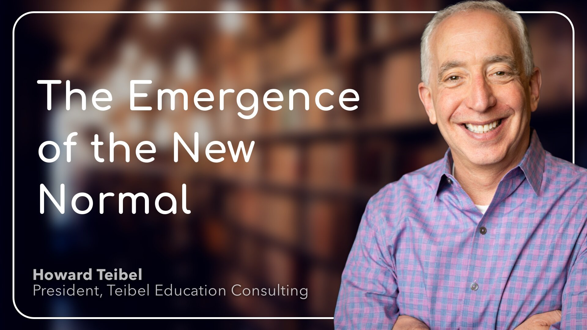 The Emergence Of The New Normal And Upcoming April Webinar
