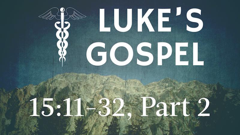 Luke 15_11-32, Part 2.png