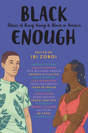Black Enough - Edited by National Book Award finalist Ibi Zoboi, and featuring some of the most acclaimed bestselling Black authors writing for teens today—Black Enough is an essential collection of captivating stories about what it's like to be young and Black in America.Black is...sisters navigating their relationship at summer camp in Portland, Oregon, as written by Renée Watson.Black is…three friends walking back from the community pool talking about nothing and everything, in a story by Jason Reynolds.Black is…Nic Stone's high-class beauty dating a boy her momma would never approve of.Black is…two girls kissing in Justina Ireland's story set in Maryland.Black is urban and rural, wealthy and poor, mixed race, immigrants, and more—because there are countless ways to be Black enough.