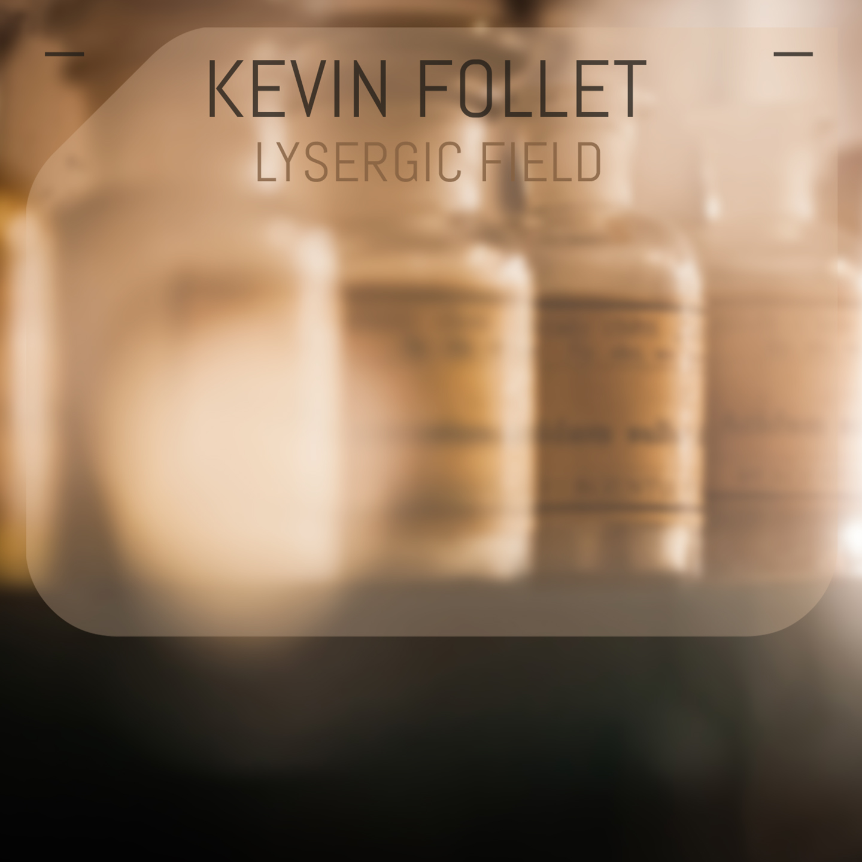 DMD020 - Kevin Follet - Lysergic Field