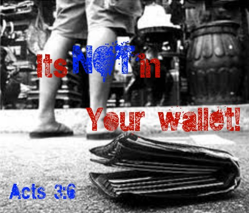 It's Not In Your Wallet - Acts 3:6