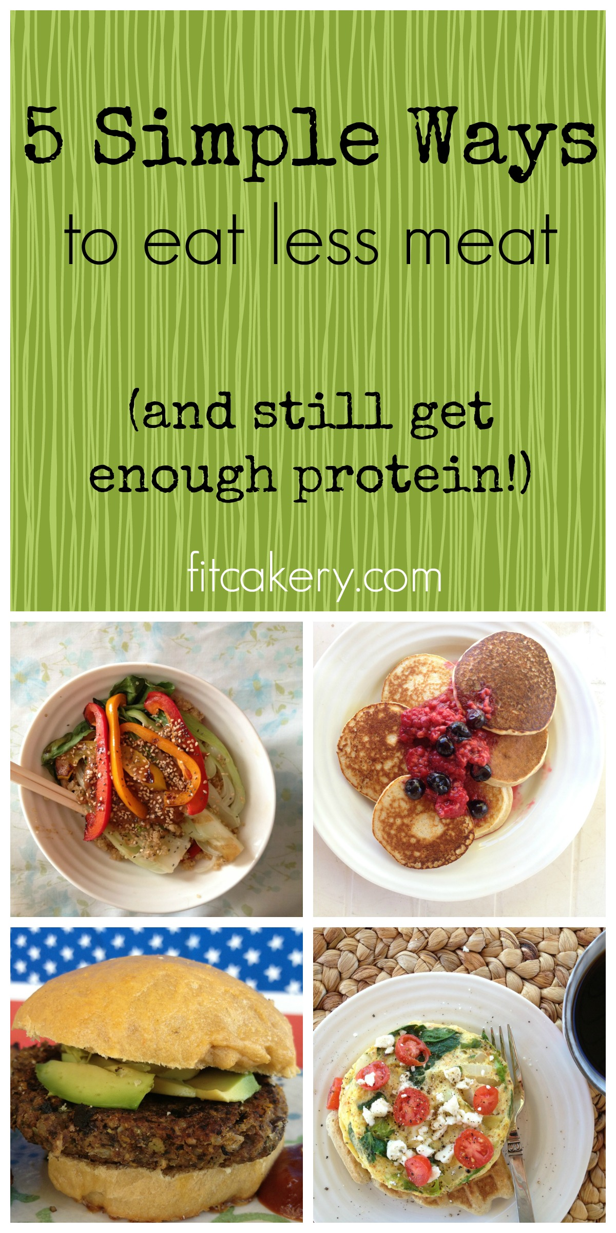 5 simple tips to eat less meat and still get enough protein! - fitcakery.com