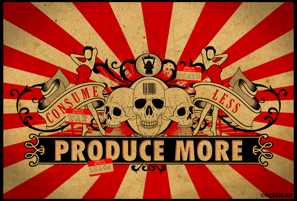 Consume_Less_Produce_More_3_by_roberlan.jpg