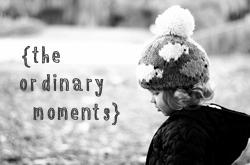 ordinary moments
