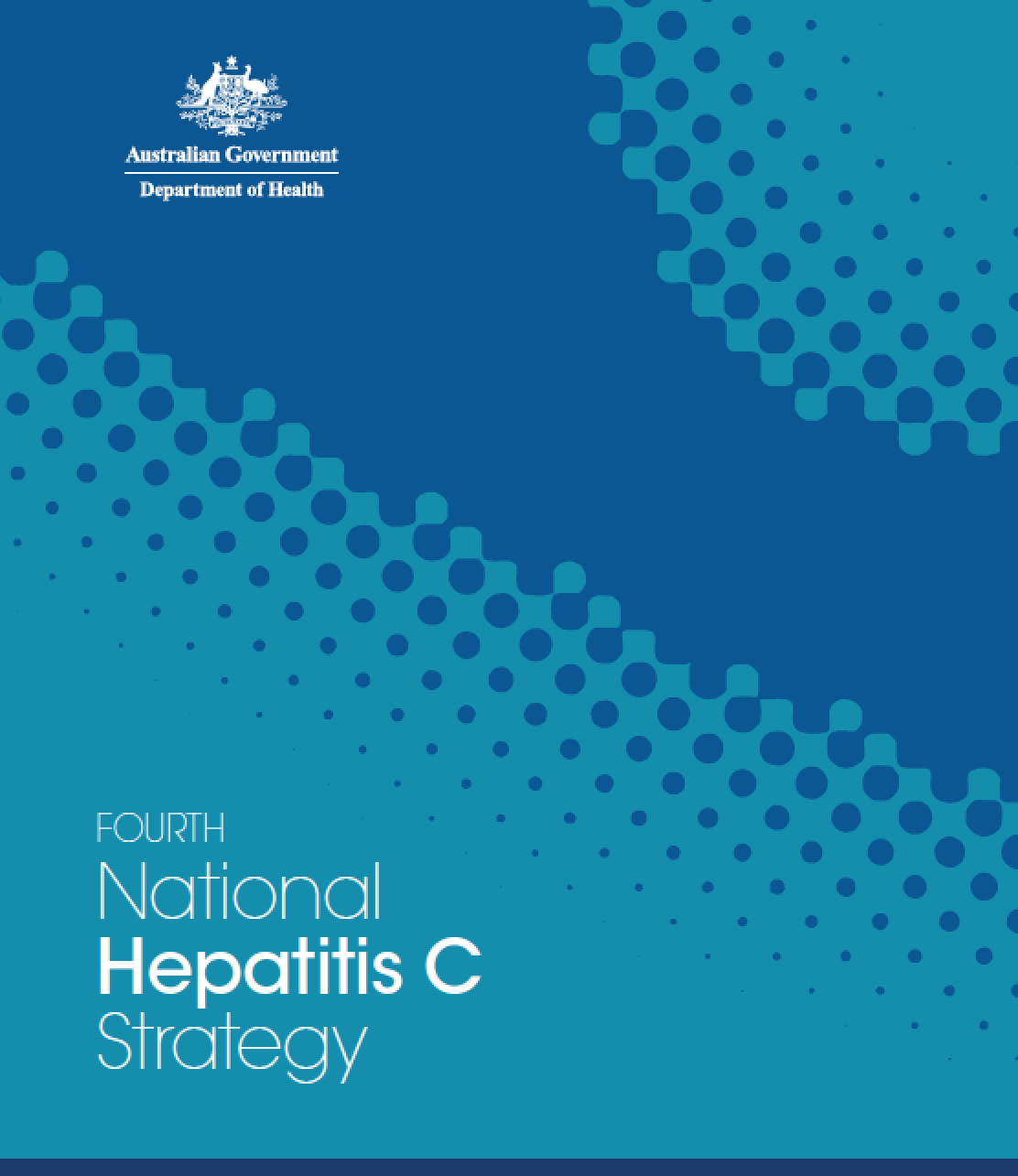 Fourth National Hepatitis C Strategy 2014 - 2017   Download Now  (PDF 462Kb)