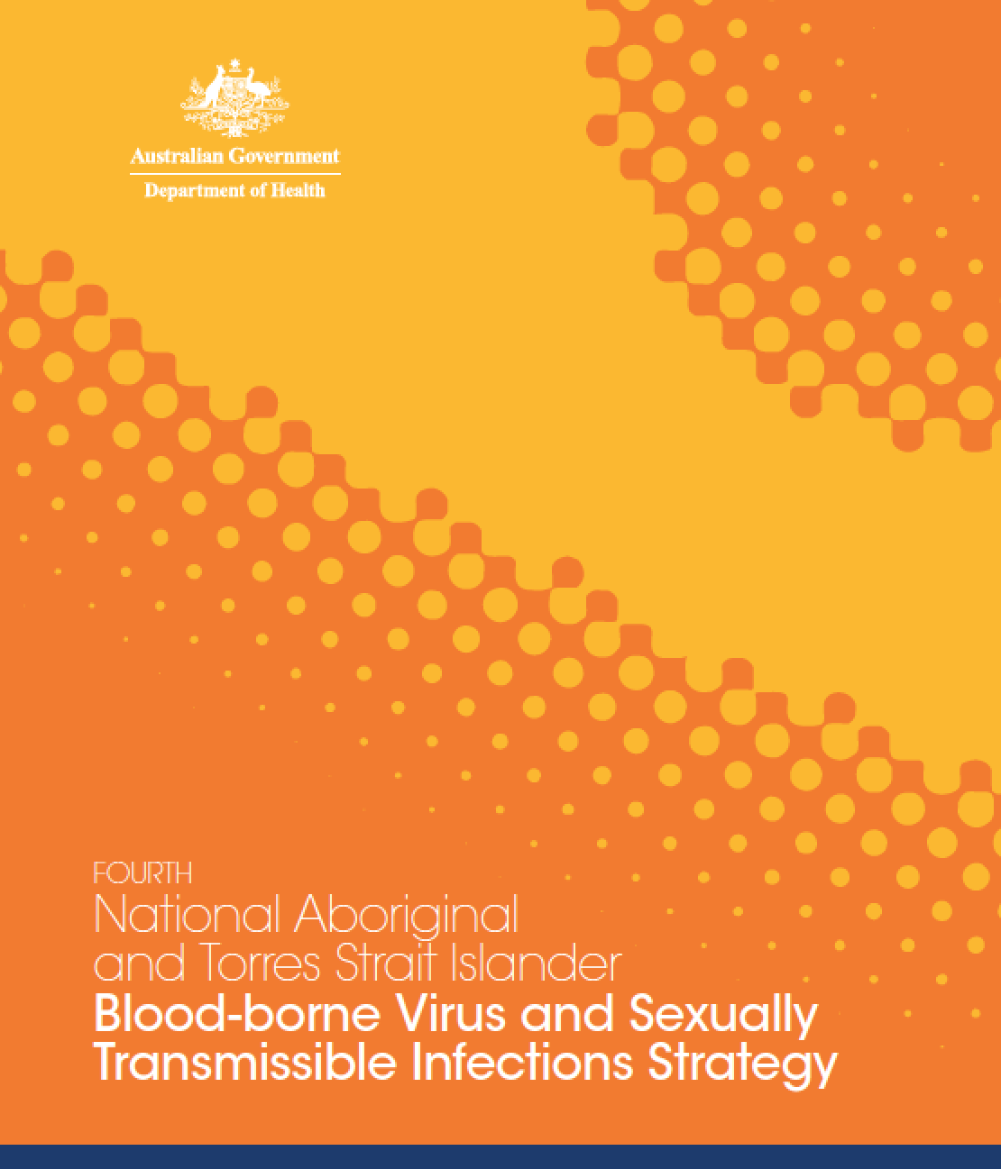 Fourth National Aboriginal and Torres Strait Islander BBV and STI Strategy 2014 - 2017   Download Now  (PDF 488Kb)