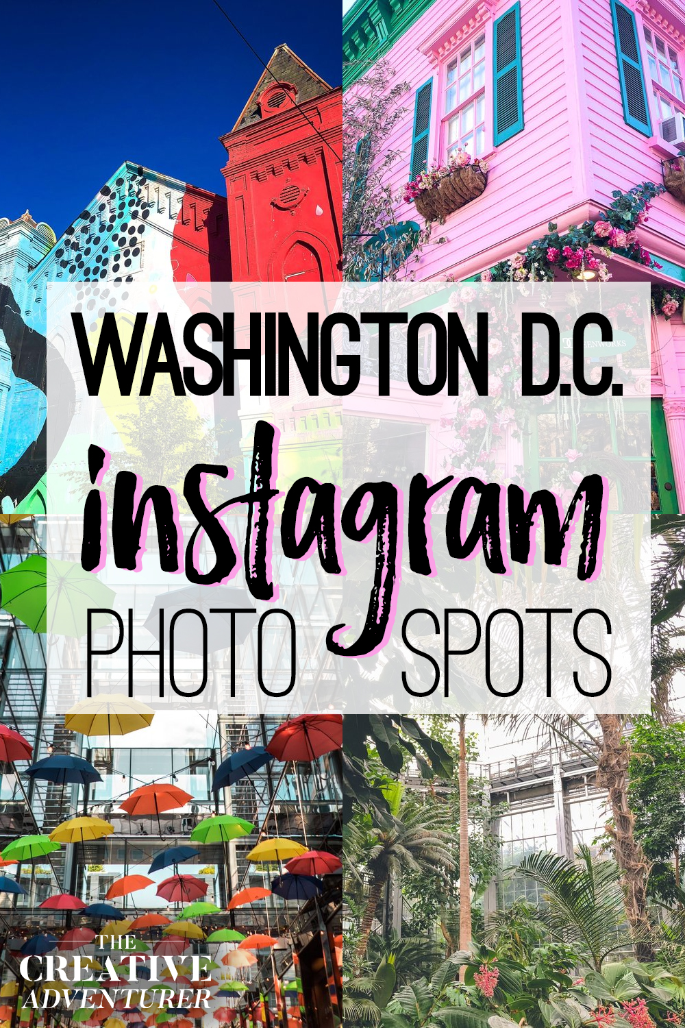 The Most Instagrammable Places in Washington DC