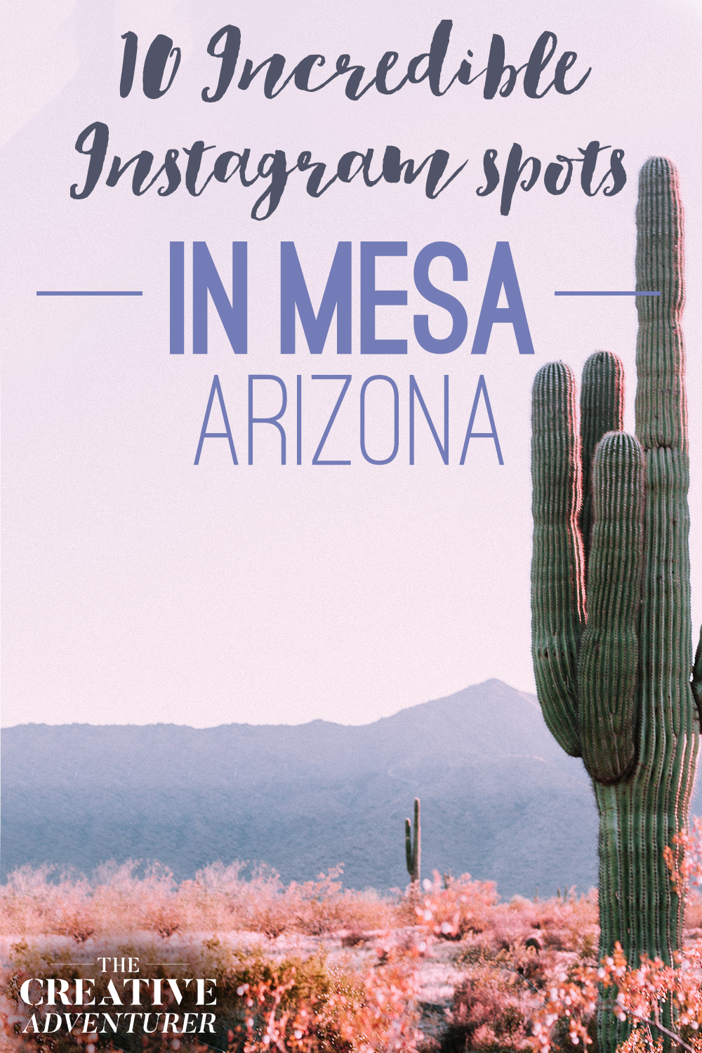 10 Incredible Instagram Worthy Spots you Must to Visit when Driving thru Mesa, Arizona