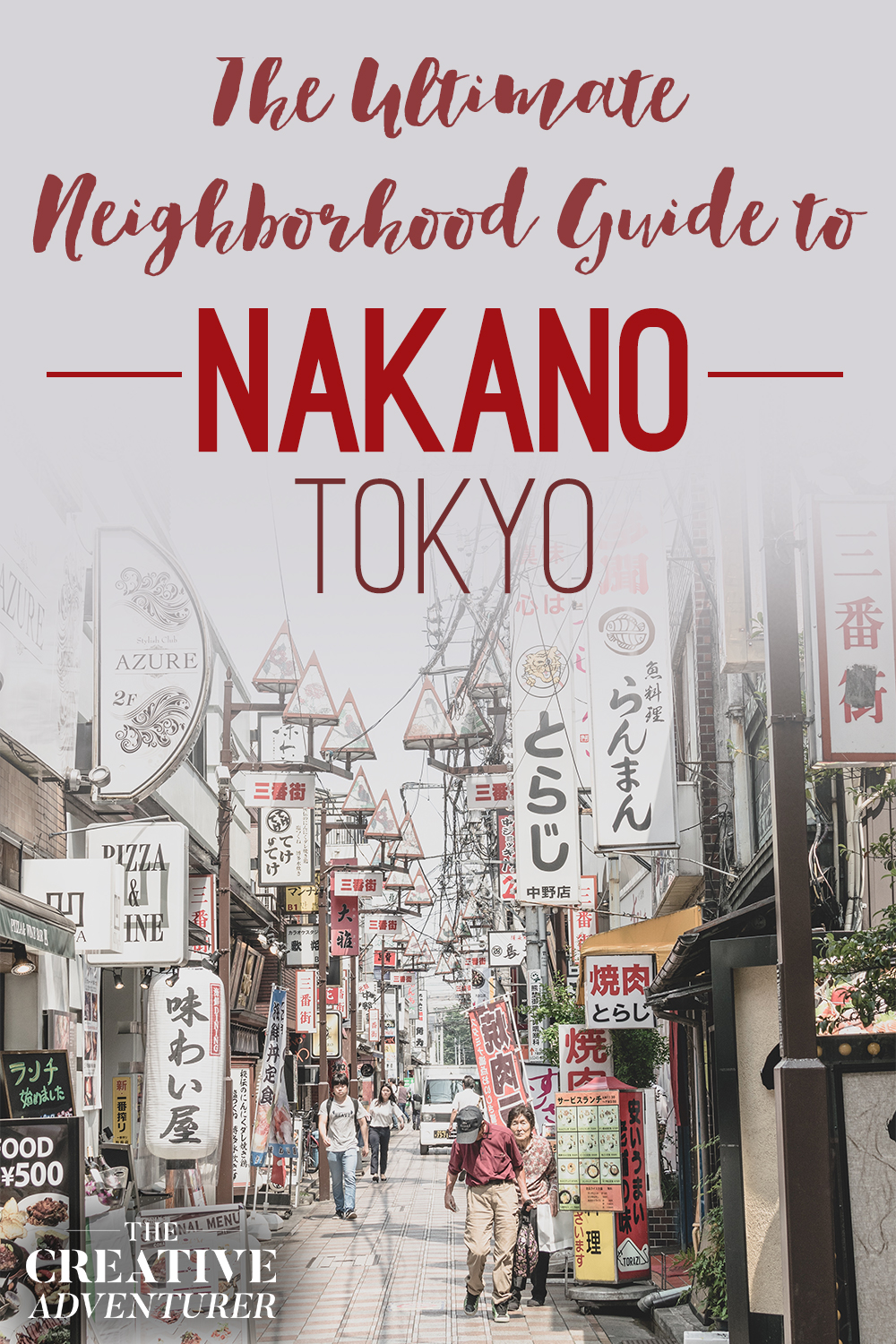 The Ultimate Neighborhood Guide to Tokyo's Electric Otaku District, Nakano