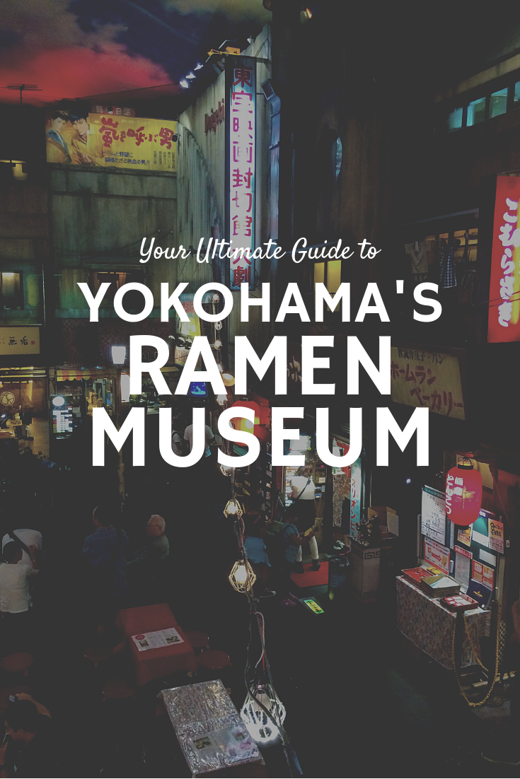 Your Ultimate Guide to Eating Your Way Through Yokohama's Delicious Ramen Museum