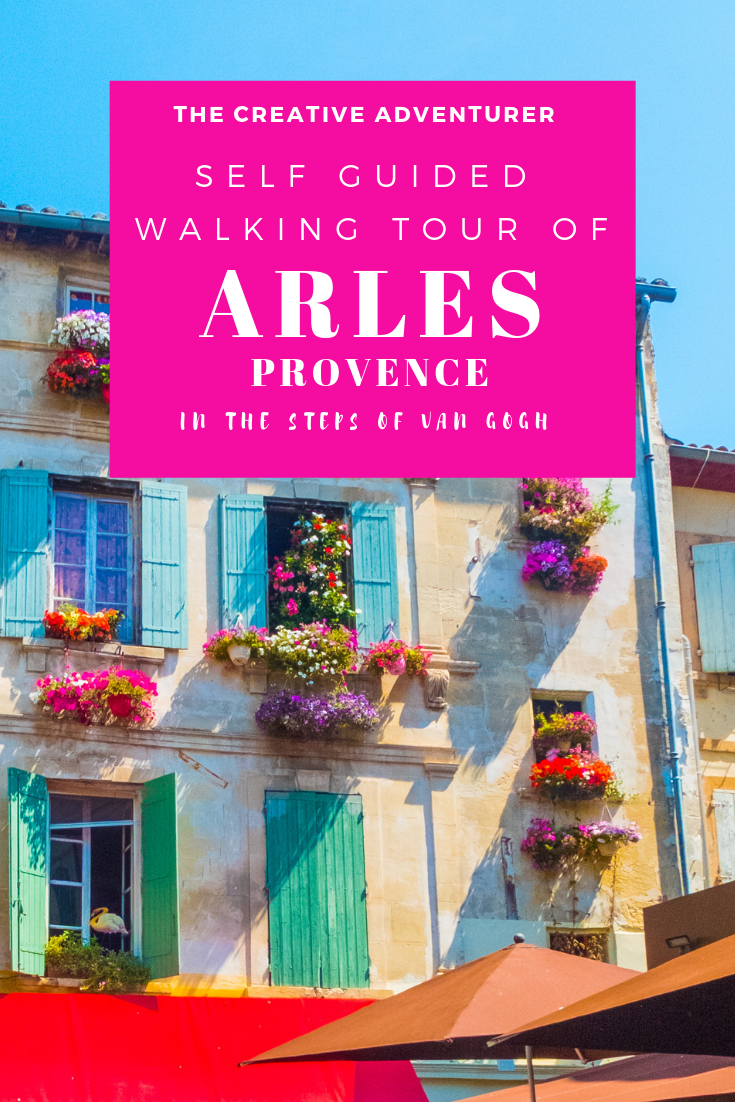 Self Guided Walking Tour of Arles in the Steps of Van Gogh