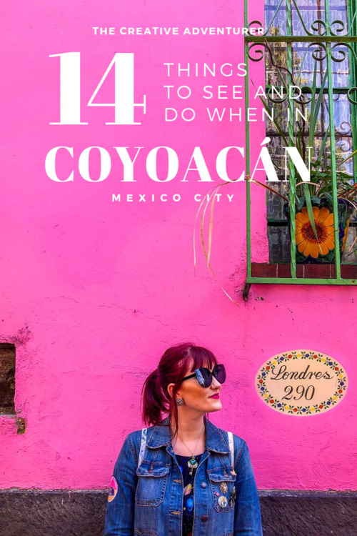 14 of the Best Places to Visit in Coyoacán to Spend the Perfect Day in Mexico City