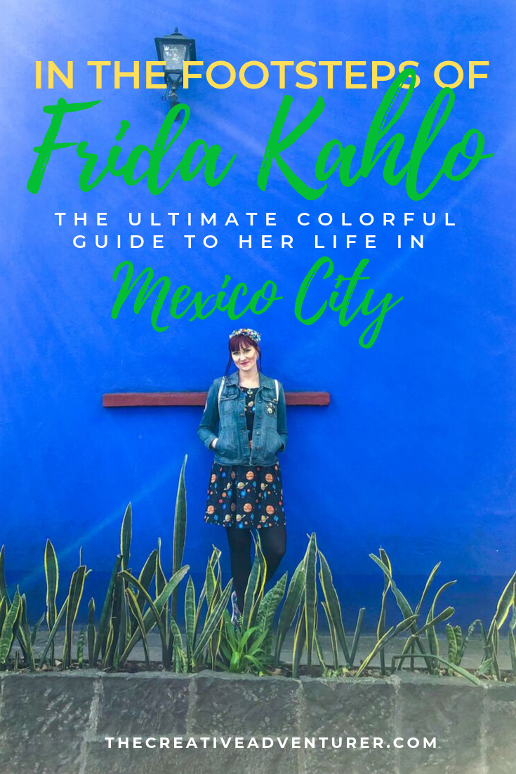 In the Footsteps of Frida Kahlo, The Ultimate Colorful Guide to her life in Mexico City