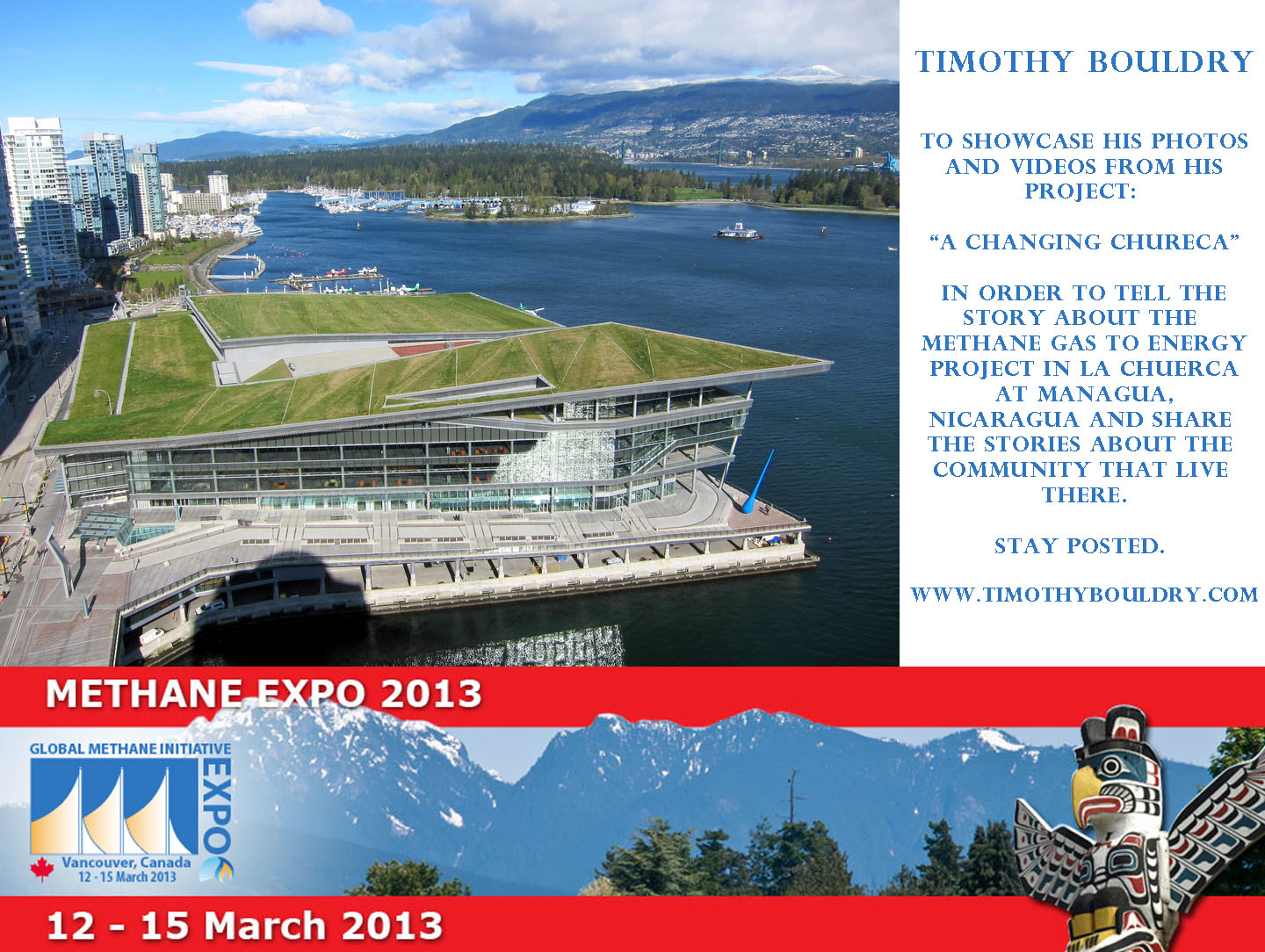 Photography and short films to exhibit at the 2013 Methane Expo at the Vancouver Convention Center.
