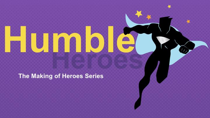 Humble Hero .001.jpeg