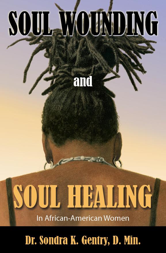 Soul Wounding and Soul Healing in African-American Women