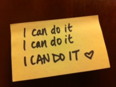 Remember you can do it, keep yourself motivated and believe in yourself and your ability.